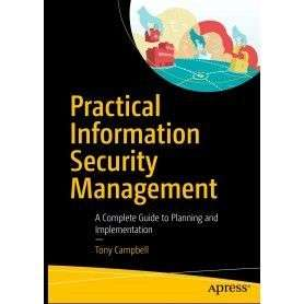 Practical Information Security Management: A Complete Guide to Planning and Implementation - 1