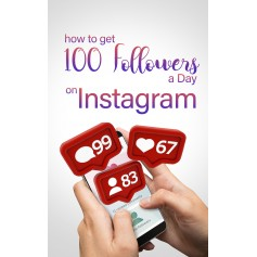 Get 100 Followers a Day on Instagram