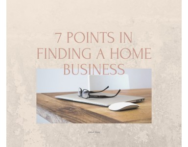 7 Points In Finding A Home Business